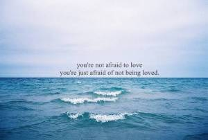 afraid to be loved