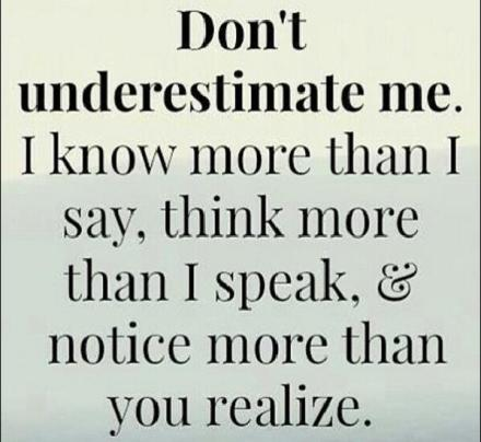 dont underestimate me